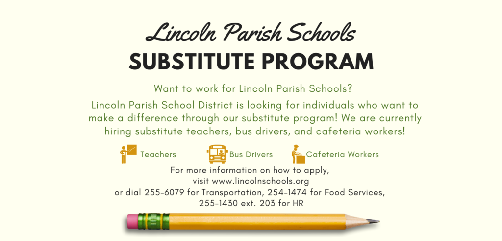 Lincoln Parish is hiring substitutes!  Please call the School Board Office to obtain more information.